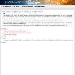 TP11 : Patrimoine génétique et maladie, la mucoviscidose » Les SVT avec DB