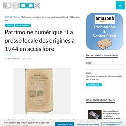 Patrimoine numérique : La presse locale des origines à 1944 en accès libre