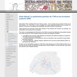 Le patrimoine parisien de 1790 à 2000 - Atlas historique de Paris