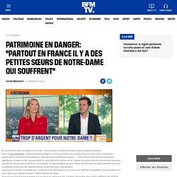 """Patrimoine en danger: """"partout en France il y a des petites sœurs de Notre-Dame qui souffrent"""""""