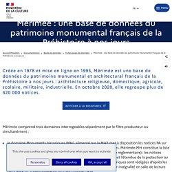 Mérimée : une base de données du patrimoine monumental français de la Préhistoire à nos jours