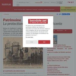 Patrimoine - La protection du patrimoine est récente