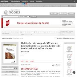 Habiter le patrimoine - Habiter le patrimoine du XXe siècle: l'exemple de la «Maison radieuse» de Le Corbusier à Rezé les Nantes