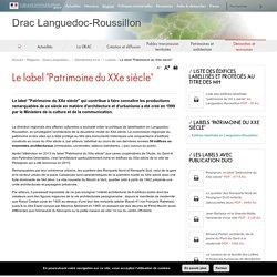 """Le label """"Patrimoine du XXe siècle"""" - Drac Languedoc-Roussillon"""