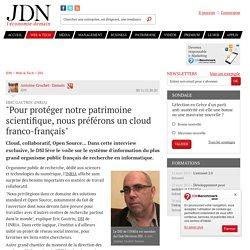 """Eric Gautrin (INRIA) : """"Pour protéger notre patrimoine scientifique, nous préférons un cloud franco-français"""""""