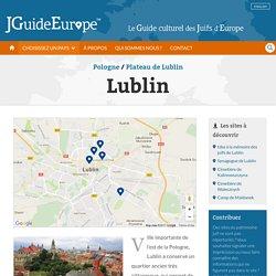 Lublin - patrimoine juif, histoire juive, synagogues, musées, quartiers et sites juifs