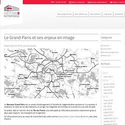 Le Grand Paris et ses enjeux en image - Histoire & PatrimoineHistoire & Patrimoine