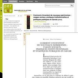 Comment s'inventent de nouveaux patrimoines : usages sociaux, pratiques institutionnelles et politiques publiques en Savoie