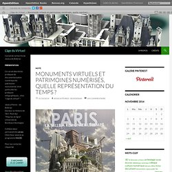 Monuments virtuels et patrimoines numérisés, quelle représentation du temps ?