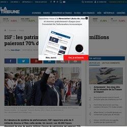 ISF: les patrimoines supérieurs à 4 millions paieront 70% de la hausse