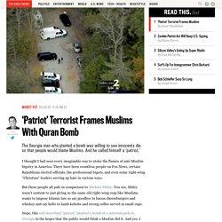 'Patriot' Terrorist Frames Muslims With Quran Bomb