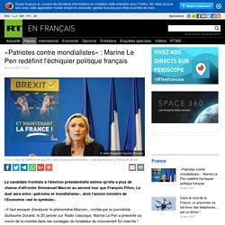 «Patriotes contre mondialistes» : Marine Le Pen redéfinit l'échiquier politique français