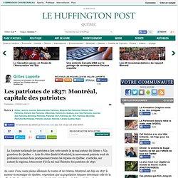 Les patriotes de 1837: Montréal, capitale des patriotes