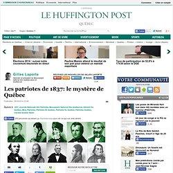 Les patriotes de 1837: le mystère de Québec