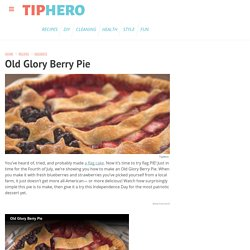 How To Make A Patriotic Old Glory Berry Pie