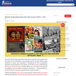 Patriotic Songs played a key role in the success of films – Part – 3