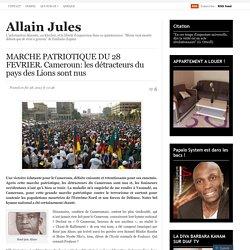 MARCHE PATRIOTIQUE DU 28 FEVRIER. Cameroun: les détracteurs du pays des Lions sont nus