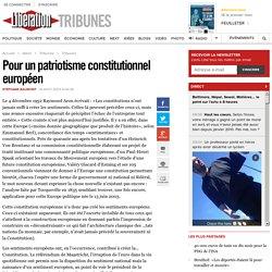 Pour un patriotisme constitutionnel européen