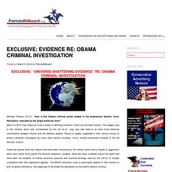 EXCLUSIVE: EVIDENCE RE: OBAMA CRIMINAL INVESTIGATION