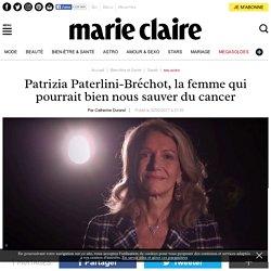 Qui est Patrizia Paterlini-Bréchot, la chercheuse qui veut tuer le cancer