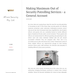 Making Maximum Out of Security Patrolling Services - a General Account