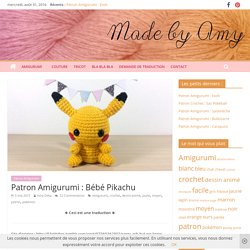 Patron Amigurumi : Bébé Pikachu – Made by Amy
