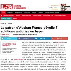 Le patron d'Auchan France dévoile 7 solutions