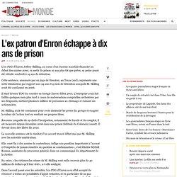 L'ex patron d'Enron échappe à dix ans de prison