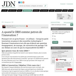 A quand le DRH comme patron de l'innovation?