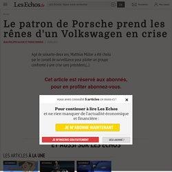 Le patron de Porsche prend les rênes d'un Volkswagen en crise