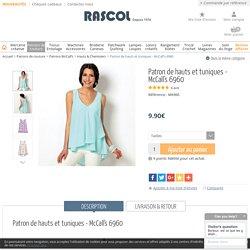 Patron de hauts et tuniques - McCall's 6960 - Rascol