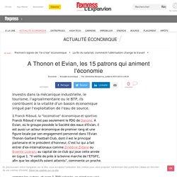 A Thonon et Evian, les 15 patrons qui animent l'économie