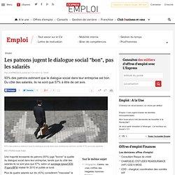 """Les patrons jugent le dialogue social """"bon"""", pas les salariés"""