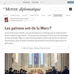 Les patrons ont-ils lu Marx ?, par Michel Pinçon & Monique Pinçon-Charlot (Le Monde diplomatique, septembre 2016)
