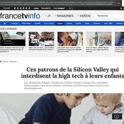 Ces patrons de la Silicon Valley qui interdisent la high tech à leurs enfants