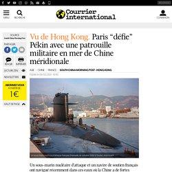 """Paris """"défie"""" Pékin avec une patrouille militaire en mer de Chine méridionale"""