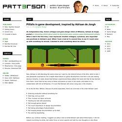 Pitfalls in game development, inspired by Adriaan de Jongh