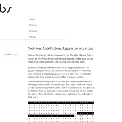 Web Font Anti-Pattern: Agressive subsetting - Bram Stein