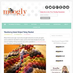 Free Pattern: Blackberry Salad Striped Baby Blanket | moogly