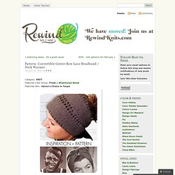 Pattern: Convertible Center Row Lace Headband / Neck Warmer « Rewind Knits and Crochet