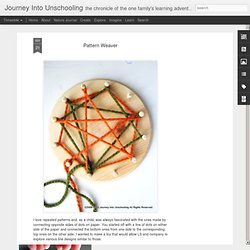 Pattern Weaver | Journey Into Unschooling
