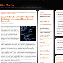 Regex Pattern for Parsing CSV files with Embedded commas, double quotes and linebreaks - Worship Tech/Web Tools Blog - Kim Gentes - worship leader and writer