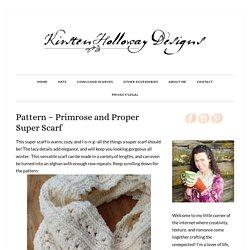 Pattern - Primrose and Proper Super Scarf - Kirsten Holloway Designs