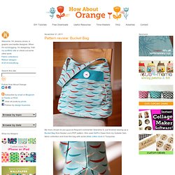 Pattern review: Bucket Bag | How About Orange