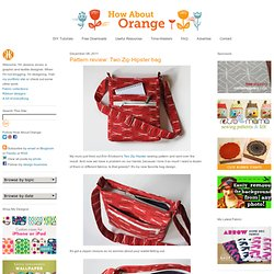 Pattern review: Two Zip Hipster bag | How About Orange