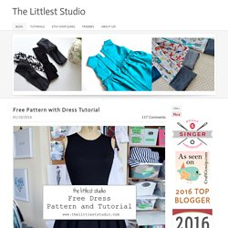 Free Pattern with Dress Tutorial - The Littlest Studio