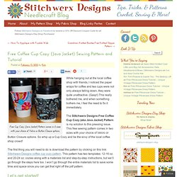 Free Cup Cozy (Java Jacket) Sewing Pattern & Tutorial | Stitchwerx Designs | Needlecraft Tips, Tricks & Patterns | Crochet, Sewing & More!