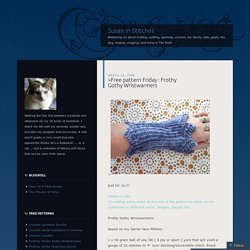 >Free pattern Friday : Frothy Gothy Wristwarmers