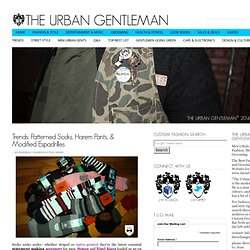 Trends: Patterned Socks, Harem Pants, & Modified Espadrilles | The Urban Gentleman | Men's Fashion Blog | Men's Grooming | Men's Style