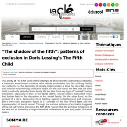 """""""The shadow of the fifth"""": patterns of exclusion in Doris Lessing's The Fifth Child — Anglais"""